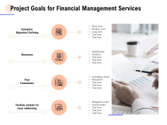 Project Goals For Financial Management Services Ppt PowerPoint Presentation Icon Graphic Images