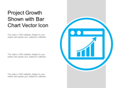 Project Growth Shown With Bar Chart Vector Icon Ppt PowerPoint Presentation Summary Rules PDF