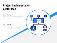 Project Implementation Vector Icon Ppt PowerPoint Presentation Inspiration File Formats PDF