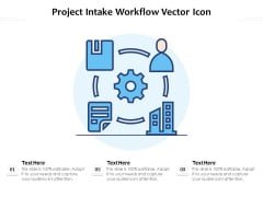Project Intake Workflow Vector Icon Ppt PowerPoint Presentation File Clipart PDF