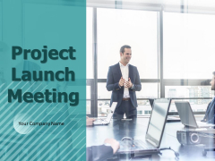 Project Launch Meeting Ppt PowerPoint Presentation Complete Deck With Slides
