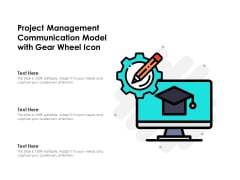 Project Management Communication Model With Gear Wheel Icon Ppt PowerPoint Presentation Gallery Picture PDF