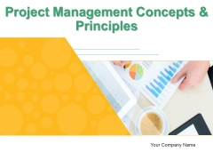 Project Management Concepts And Principles PPT PowerPoint Presentation Complete Deck With Slides