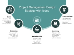 Project Management Design Strategy With Icons Ppt PowerPoint Presentation Infographic Template Deck