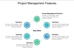 Project Management Features Ppt PowerPoint Presentation Show Layout Ideas Cpb