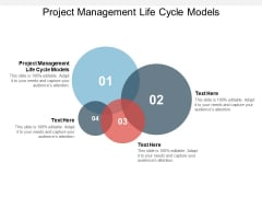 Project Management Life Cycle Models Ppt PowerPoint Presentation Model Skills