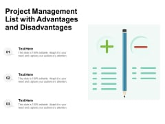 Project Management List With Advantages And Disadvantages Ppt PowerPoint Presentation Infographics Infographics PDF