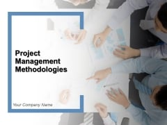 Project Management Methodologies Ppt PowerPoint Presentation Complete Deck With Slides