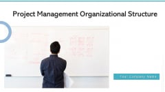 Project Management Organizational Structure Technical Ppt PowerPoint Presentation Complete Deck With Slides