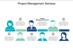 Project Management Services Ppt PowerPoint Presentation Summary Microsoft Cpb