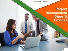 Project Management Steps And Process Ppt PowerPoint Presentation Complete Deck With Slides