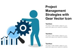 Project Management Strategies With Gear Vector Icon Ppt PowerPoint Presentation File Example Introduction PDF