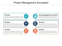 Project Management Successful Ppt PowerPoint Presentation Icon Slideshow Cpb