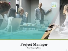Project Manager Ppt PowerPoint Presentation Complete Deck With Slides