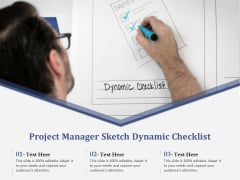 Project Manager Sketch Dynamic Checklist Ppt PowerPoint Presentation Styles Ideas PDF