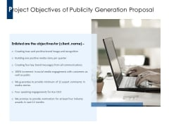 Project Objectives Of Publicity Generation Proposal Ppt PowerPoint Presentation Infographics Graphics Template