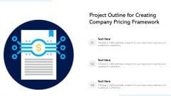 Project Outline For Creating Company Pricing Framework Ppt PowerPoint Presentation Gallery File Formats PDF