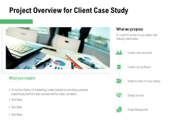 Project Overview For Client Case Study Ppt PowerPoint Presentation Gallery Examples