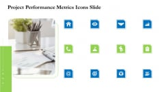 Project Performance Metrics Project Performance Metrics Icons Slide Ppt Pictures Diagrams PDF
