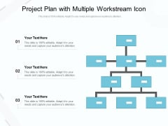 Project Plan With Multiple Workstream Icon Ppt PowerPoint Presentation Inspiration Diagrams PDF