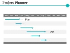Project Planner Template 1 Ppt PowerPoint Presentation Model Icons