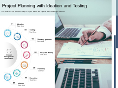 Project Planning With Ideation And Testing Ppt PowerPoint Presentation Icon Gallery PDF