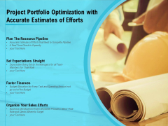 Project Portfolio Optimization With Accurate Estimates Of Efforts Ppt PowerPoint Presentation Styles Influencers