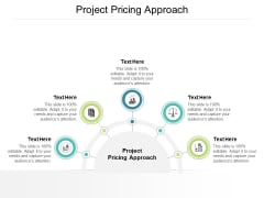 Project Pricing Approach Ppt PowerPoint Presentation Slides Example Cpb Pdf