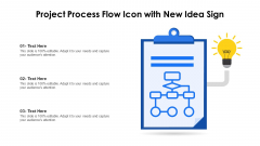 Project Process Flow Icon With New Idea Sign Ppt Layouts Themes PDF