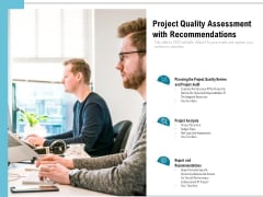 Project Quality Assessment With Recommendations Ppt PowerPoint Presentation Icon Show PDF