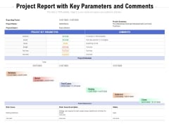 Project Report With Key Parameters And Comments Ppt PowerPoint Presentation Ideas Information PDF