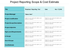 Project Reporting Scope And Cost Estimate Ppt PowerPoint Presentation Infographics Guidelines