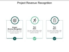 Project Revenue Recognition Ppt PowerPoint Presentation Infographic Template Graphic Images Cpb