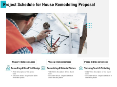 Project Schedule For House Remodeling Proposal Ppt PowerPoint Presentation Ideas Guide