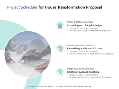 Project Schedule For House Transformation Proposal Ppt PowerPoint Presentation Infographic Template Inspiration