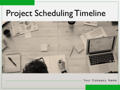 Project Scheduling Timeline Ppt PowerPoint Presentation Complete Deck With Slides