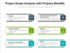 Project Scope Analysis With Purpose Benefits Ppt PowerPoint Presentation Summary Designs