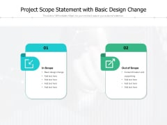 Project Scope Statement With Basic Design Change Ppt PowerPoint Presentation File Files PDF