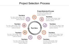 Project Selection Process Ppt PowerPoint Presentation Infographic Template Topics Cpb