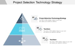 Project Selection Technology Strategy Ppt PowerPoint Presentation Summary Slide Portrait Cpb