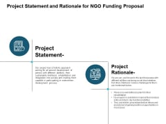 Project Statement And Rationale For NGO Funding Proposal Ppt PowerPoint Presentation Ideas Example