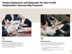 Project Statement And Rationale For Non Profit Organization Sponsorship Proposal Ideas PDF