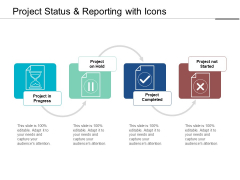 Project Status And Reporting With Icons Ppt PowerPoint Presentation Pictures Template
