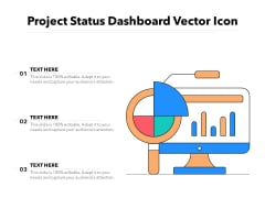 Project Status Dashboard Vector Icon Ppt PowerPoint Presentation Summary PDF