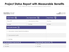 Project Status Report With Measurable Benefits Ppt PowerPoint Presentation Inspiration Slideshow PDF
