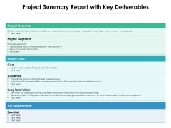 Project Summary Report With Key Deliverables Ppt PowerPoint Presentation File Portfolio PDF