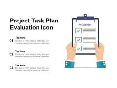 Project Task Plan Evaluation Icon Ppt PowerPoint Presentation Summary Visuals PDF