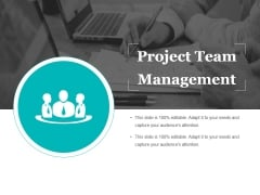 Project Team Management Ppt PowerPoint Presentation Slides Background Image