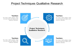 Project Techniques Qualitative Research Ppt PowerPoint Presentation Show Files Cpb