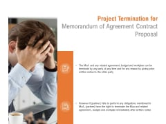 Project Termination For Memorandum Of Agreement Contract Proposal Ppt PowerPoint Presentation Infographics Icon